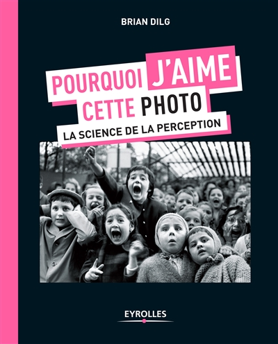 POURQUOI J AIME CETTE PHOTO - LA SCIENCE DE LA PERCEPTION